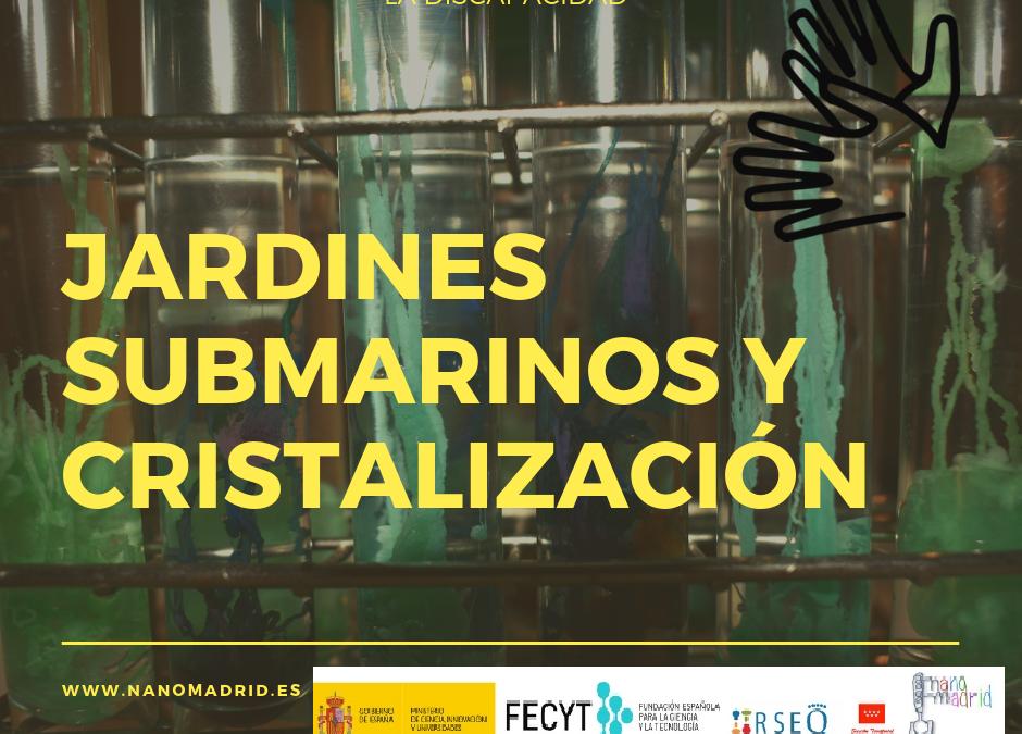 Jardines Submarinos y cristalización